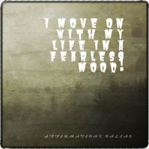 Positive affirmation from Affirmations.online - I move on with my life in a fearless mood!