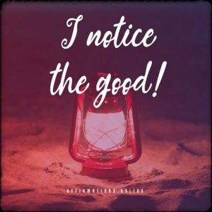 Positive affirmation from Affirmations.online - I notice the good!