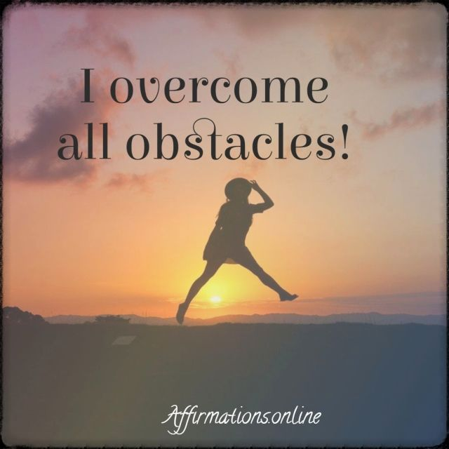 Positive affirmation from Affirmations.online - I overcome all obstacles!