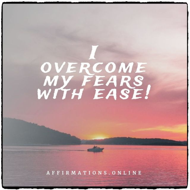 Positive affirmation from Affirmations.online - I overcome my fears with ease!