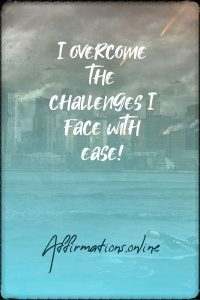 Positive affirmation from Affirmations.online - I overcome the challenges I face with ease!