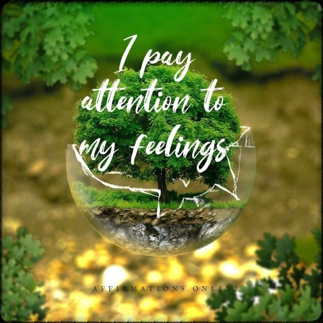 Positive affirmation from Affirmations.online - I pay attention to my feelings