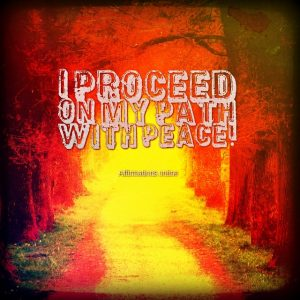Positive affirmation from Affirmations.online - I proceed on my path with peace!