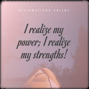 Positive affirmation from Affirmations.online - I realize my power; I realize my strengths!
