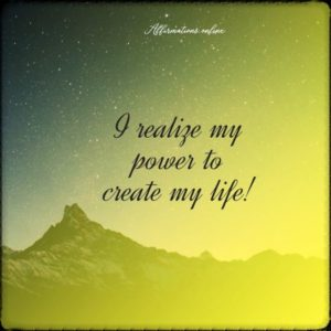 Positive affirmation from Affirmations.online - I realize my power to create my life!
