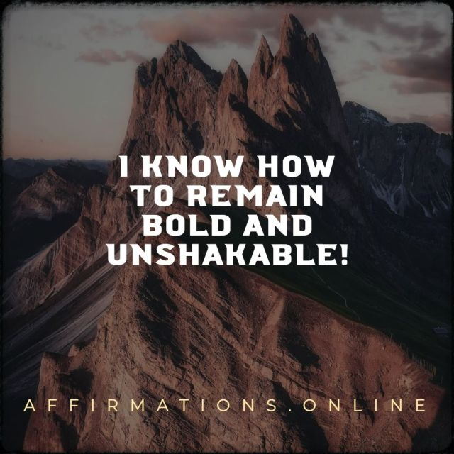 Positive Affirmation from Affirmations.online - I know how to remain bold and unshakable!