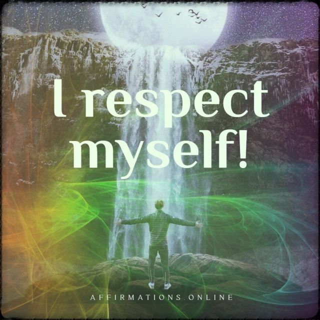 Positive affirmation from Affirmations.online - I respect myself!