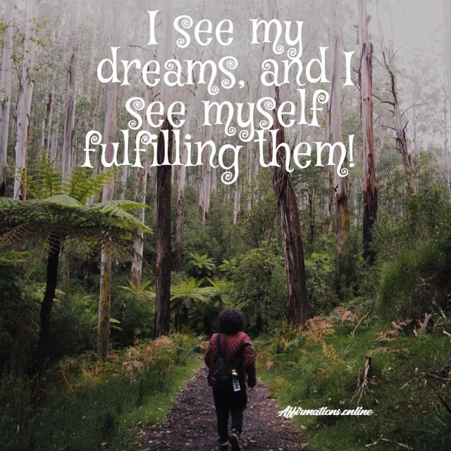 Positive Affirmation from Affirmations.online - I see my dreams, and I see myself fulfilling them!