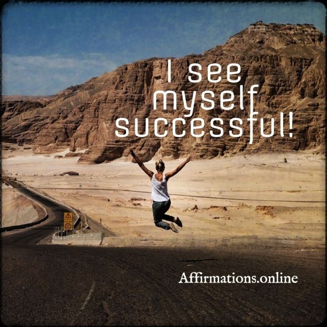 Positive affirmation from Affirmations.online - I see myself successful!