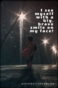 Positive affirmation from Affirmations.online - I see myself with a big, brave smile on my face!