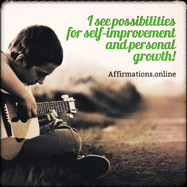 Positive affirmation from Affirmations.online - I see possibilities for self-improvement and personal growth!