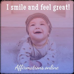 Positive affirmation from Affirmations.online - I smile and feel great!