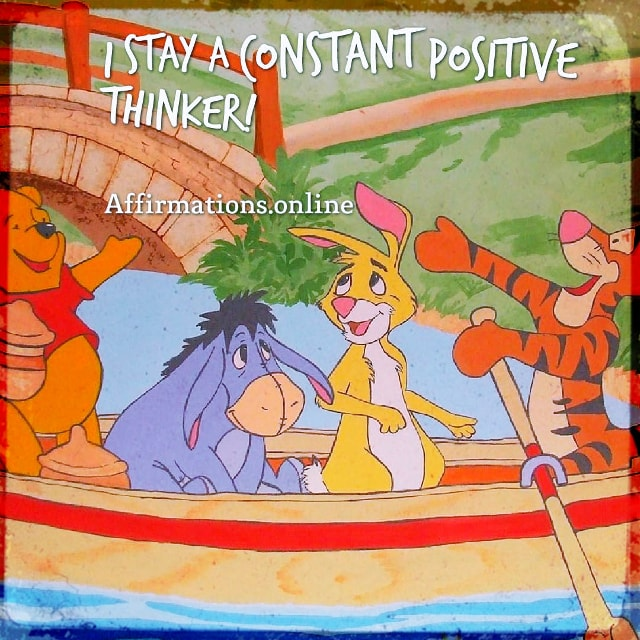 Positive affirmation from Affirmations.online - I stay a constant positive thinker!