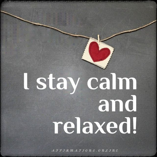 Positive affirmation from Affirmations.online - I stay calm and relaxed!