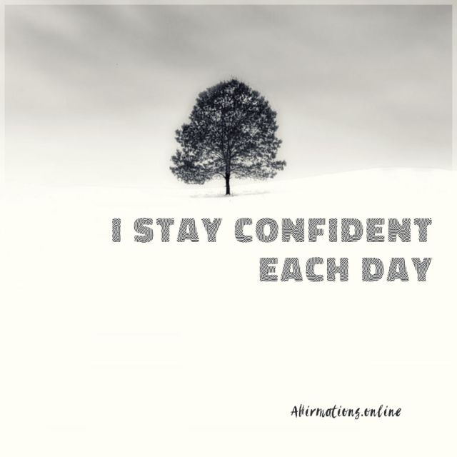 Positive affirmation from Affirmations.online - I stay confident each day!