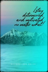 Positive affirmation from Affirmations.online - I stay determined and motivated no matter what!