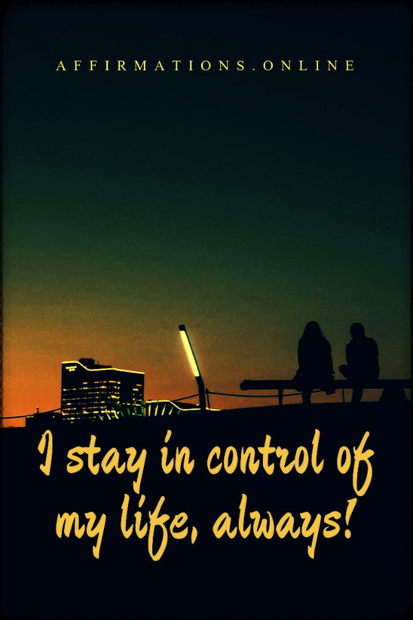 Positive affirmation from Affirmations.online - I stay in control of my life, always!