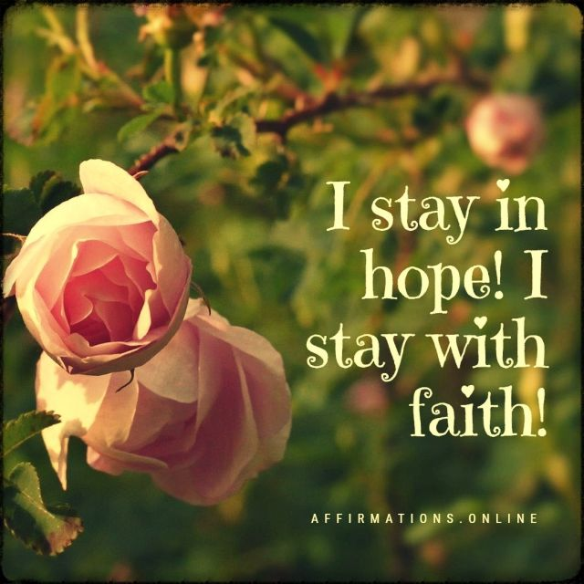 Positive affirmation from Affirmations.online - I stay in hope! I stay with faith!