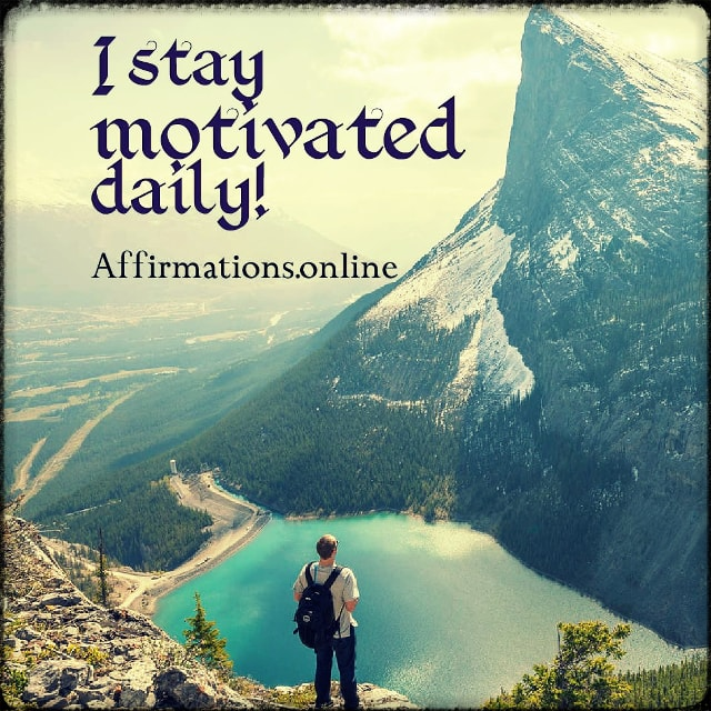 Positive affirmation from Affirmations.online - I stay motivated daily!