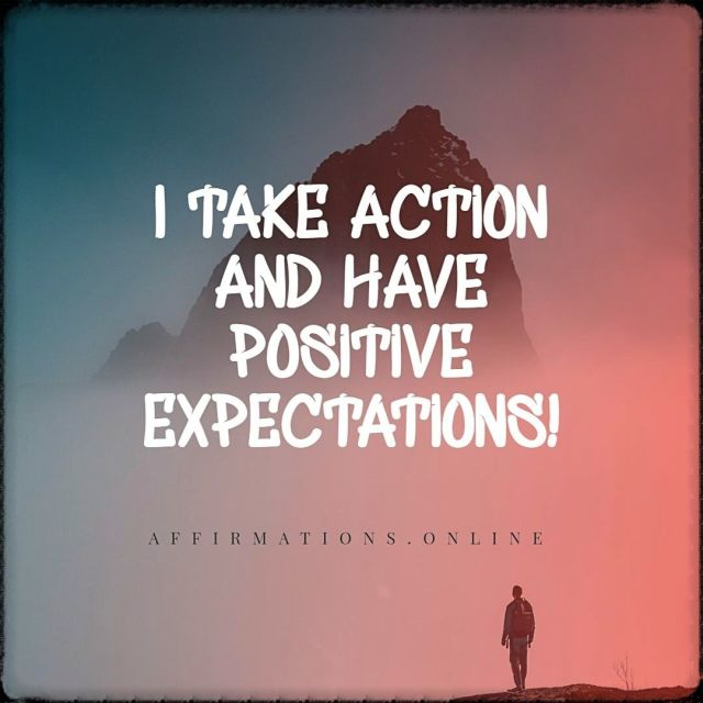 Positive Affirmation from Affirmations.online - I take action and have positive expectations!