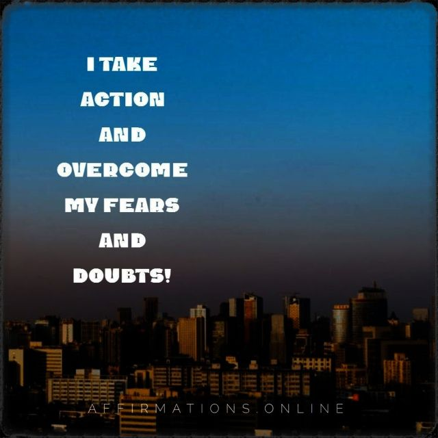 Positive affirmation from Affirmations.online - I take action and overcome my fears and doubts!
