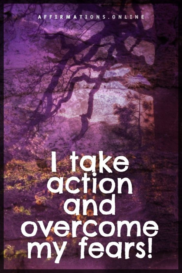 Positive affirmation from Affirmations.online - I take action and overcome my fears!