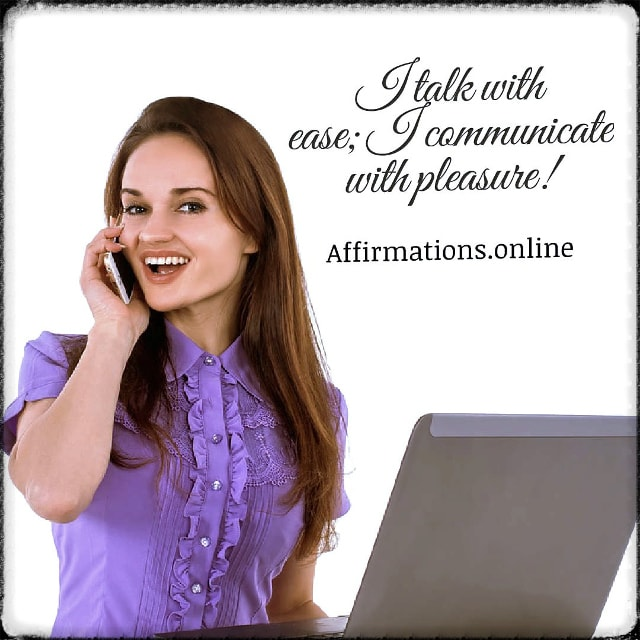 Positive affirmation from Affirmations.online - I talk with ease; I communicate with pleasure!