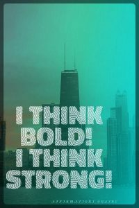 Positive affirmation from Affirmations.online - I think bold! I think strong!