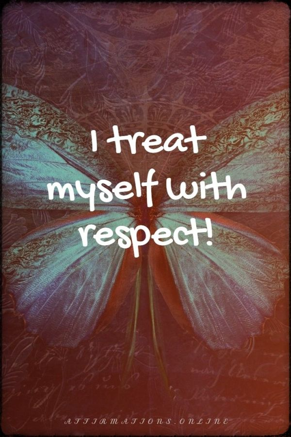Positive affirmation from Affirmations.online - I treat myself with respect!