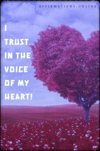 Positive affirmation from Affirmations.online - I trust in the voice of my heart!