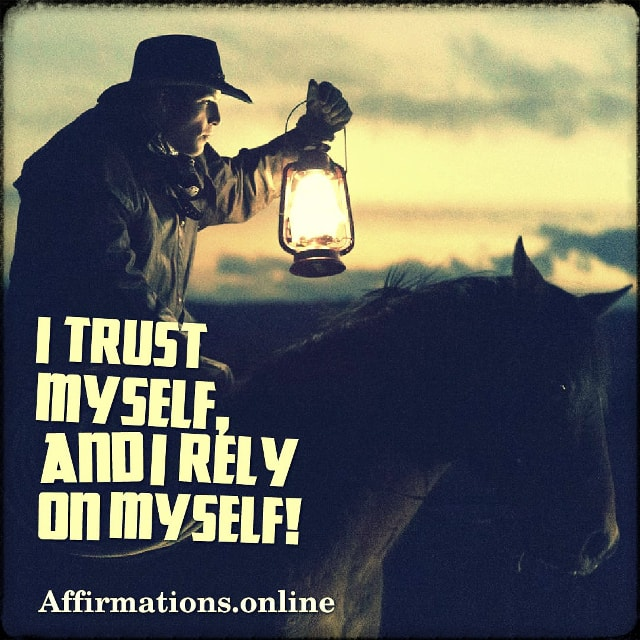 Positive affirmation from Affirmations.online - I trust myself, and I rely on myself!