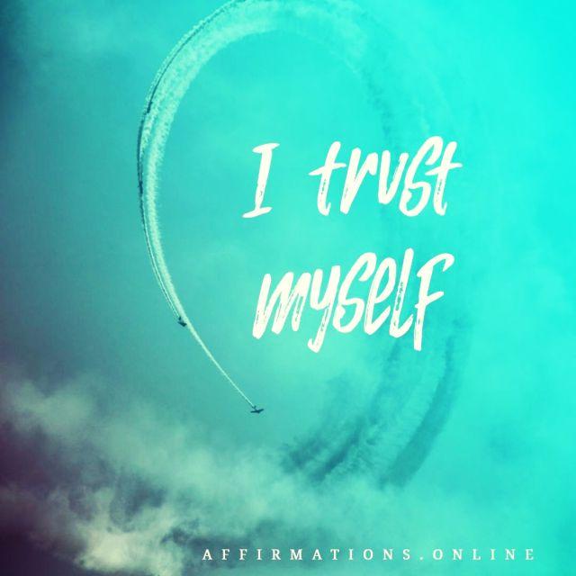 Positive affirmation from Affirmations.online - I trust myself