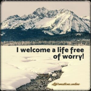 Positive Affirmation from Affirmations.online - I welcome a life free of worry!