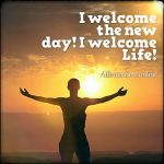 I am gracefully welcoming the new day!