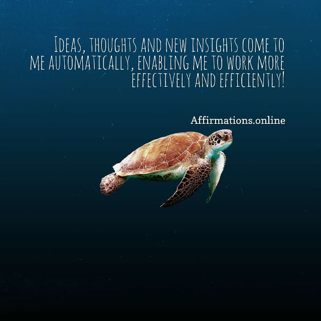 Image affirmation from Affirmations.online - Ideas, thoughts and new insights come to me automatically, enabling me to work more effectively and efficiently!