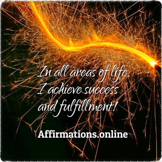 Positive affirmation from Affirmations.online - In all areas of life, I achieve success and fulfillment!