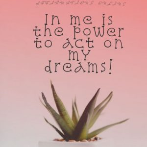 Positive affirmation from Affirmations.online - In me is the power to act on my dreams!
