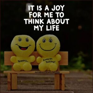 Positive Affirmation from Affirmations.online - It is a joy for me to think about my life