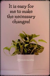 Positive affirmation from Affirmations.online - It is easy for me to make the necessary changes!