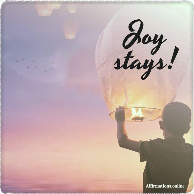 Joy-stays-positive-affirmation.jpg