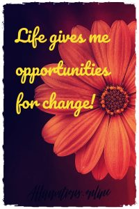 Positive affirmation from Affirmations.online - Life gives me opportunities for change!