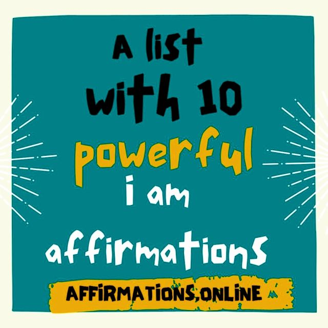 A list with 10 powerful I am affirmations from Affirmations.online