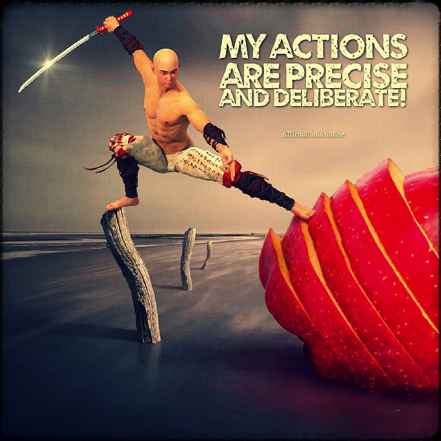 Positive affirmation from Affirmations.online - My actions are precise and deliberate!