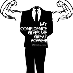 Positive affirmation from Affirmations.online - My confidence gives me great power!