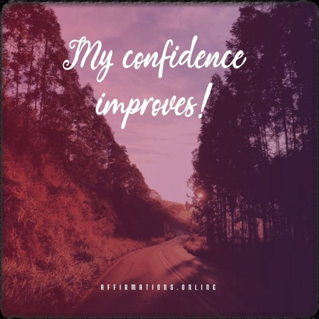 Positive affirmation from Affirmations.online - My confidence improves!