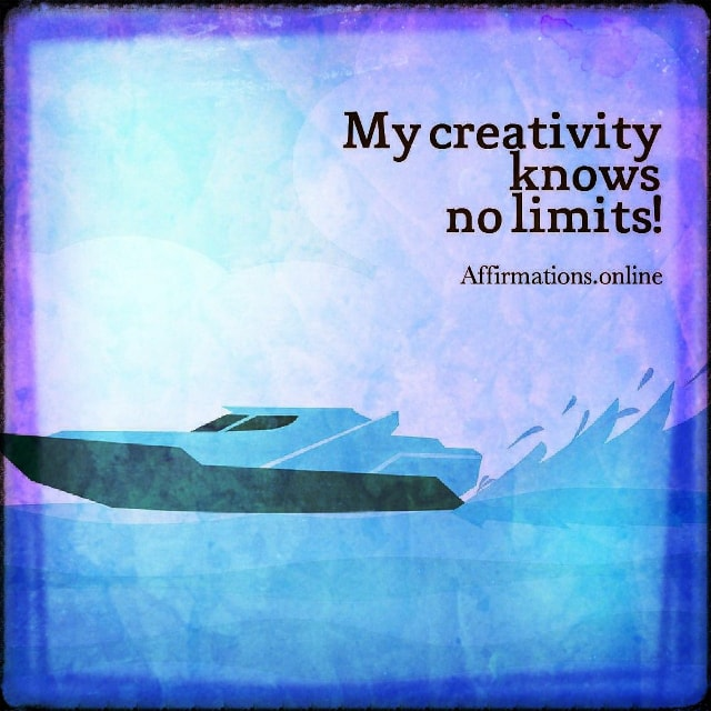 Positive affirmation from Affirmations.online - My creativity knows no limits!