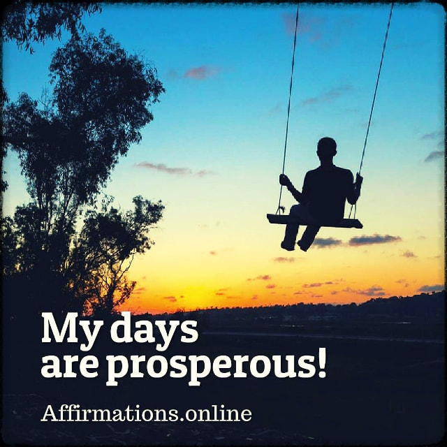 Positive affirmation from Affirmations.online - My days are prosperous!