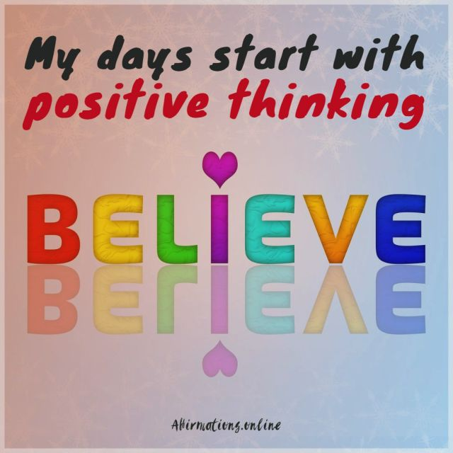 Positive affirmation from Affirmations.online - My days start with positive thinking