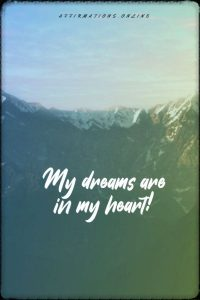 Positive affirmation from Affirmations.online - My dreams are in my heart!