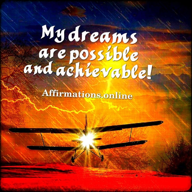 Positive affirmation from Affirmations.online - My dreams are possible and achievable!